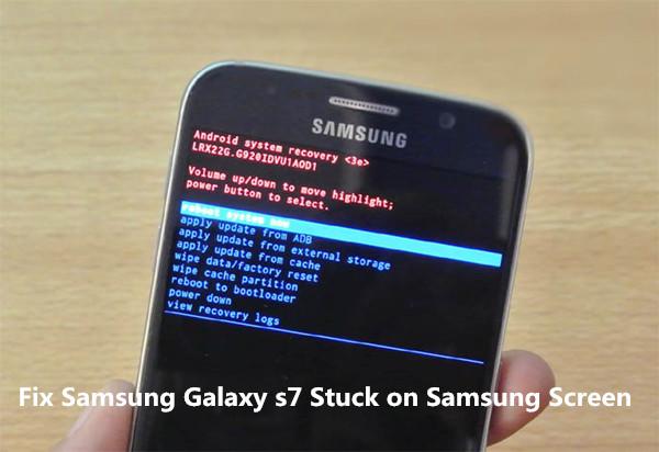 Fixed]Samsung Galaxy S9/S8/S7/S6/S5 Stuck on Samsung Screen