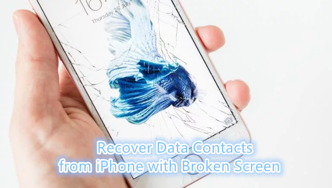 recover data from broken iphone restore data contacts from iphone with broken screen 8988